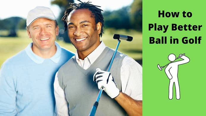 How to Play Better Ball in Golf