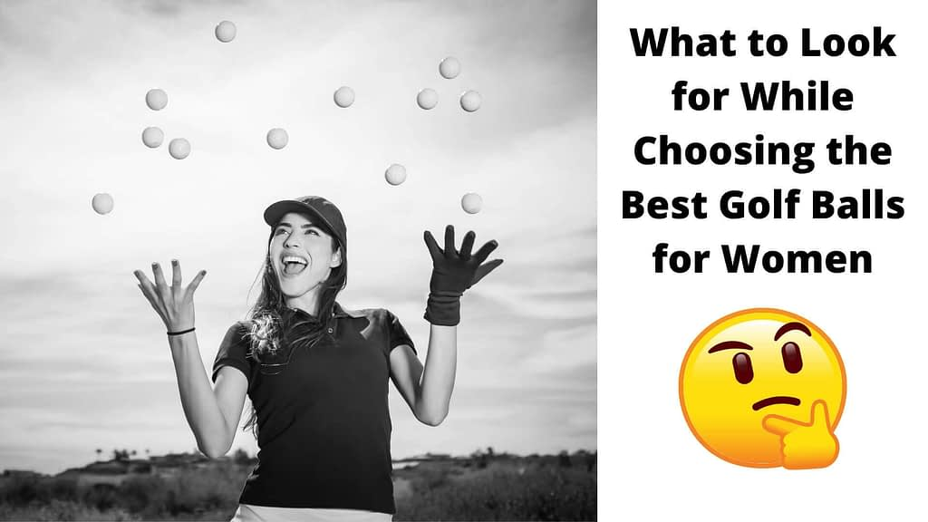 What to Look for While Choosing the Best Golf Balls for Women