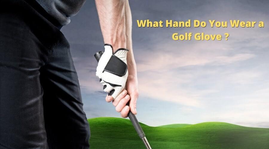 what hand do you wear a golf glove