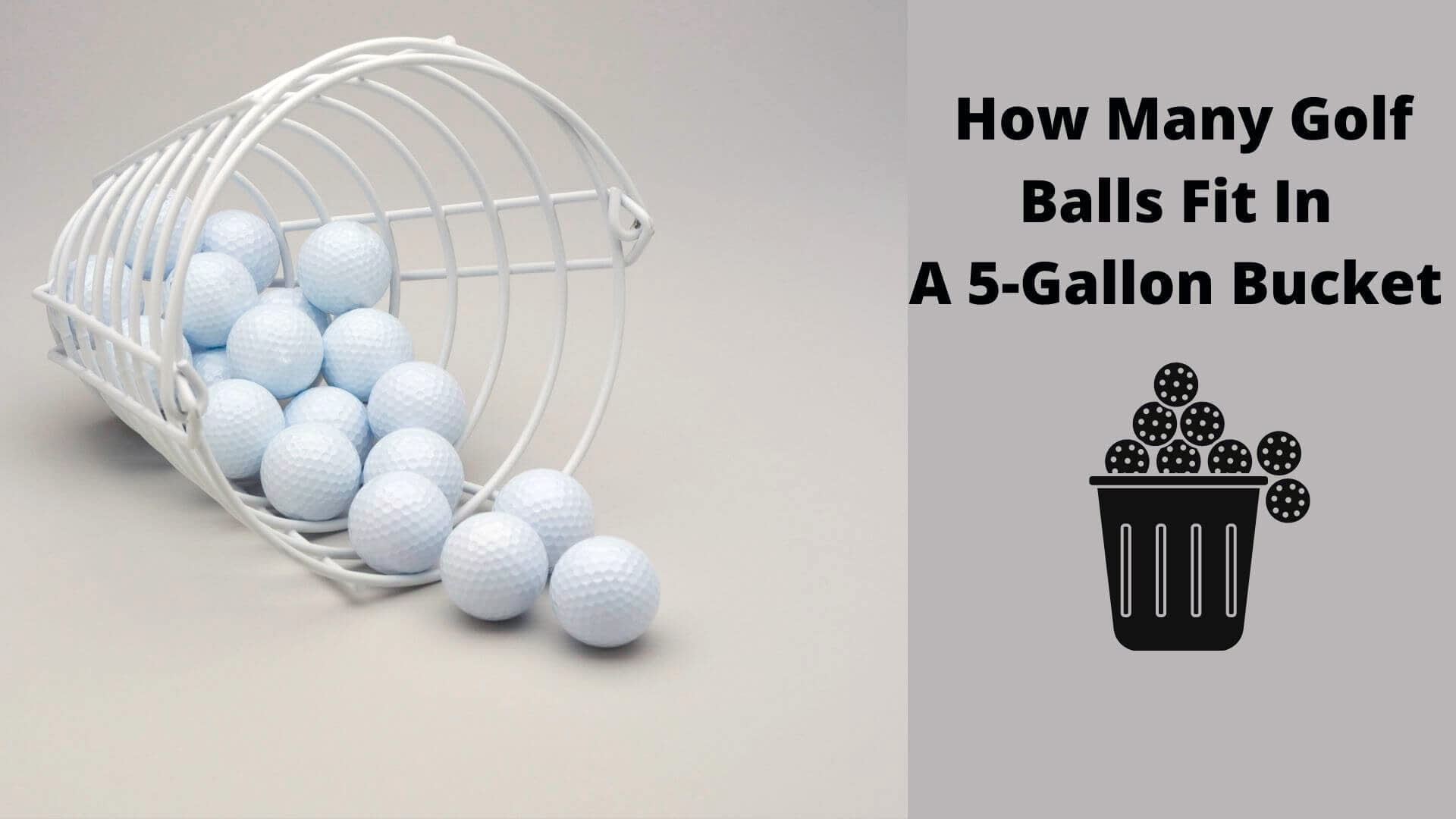 How many golf balls fit in a 5 gallon bucket