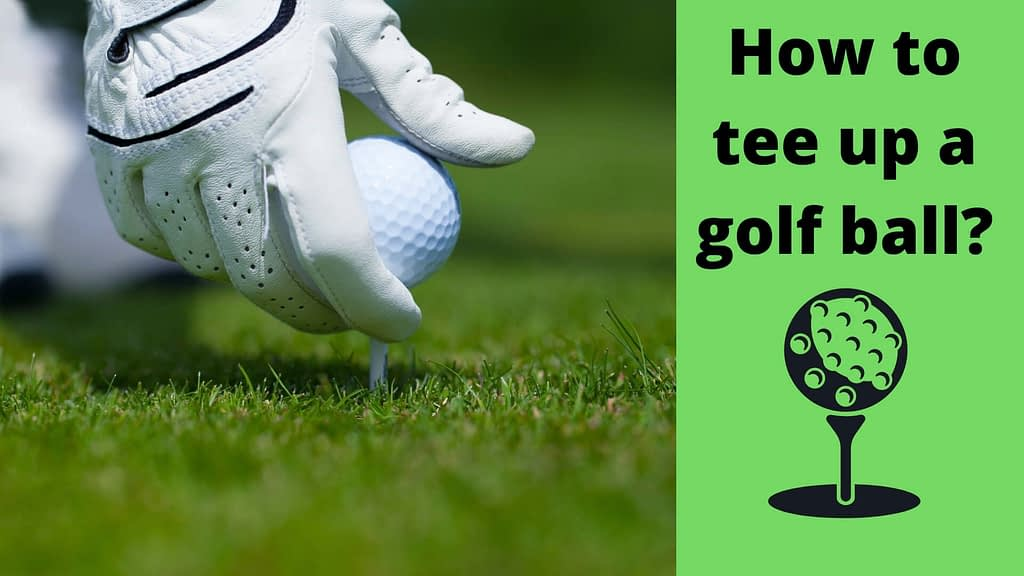 How to tee up a golf ball