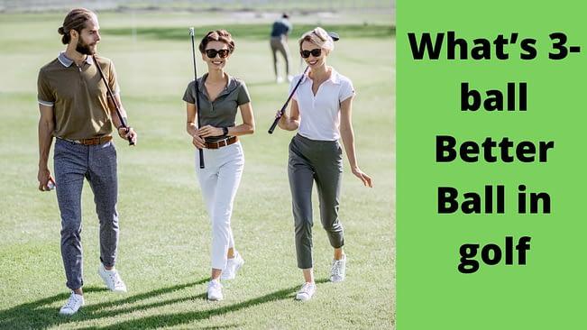 What's 3-ball Better Ball in golf?