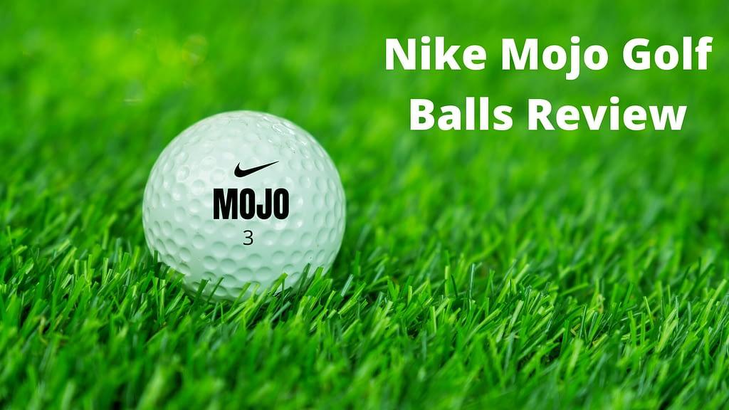 nike mojo golf balls review